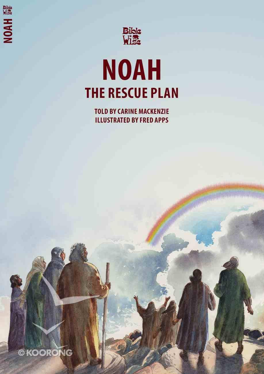 Noah, the Rescue Plan (Bible Wise Series) Paperback