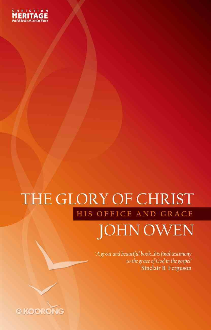 The Glory of Christ (Christian Heritage Series) Paperback