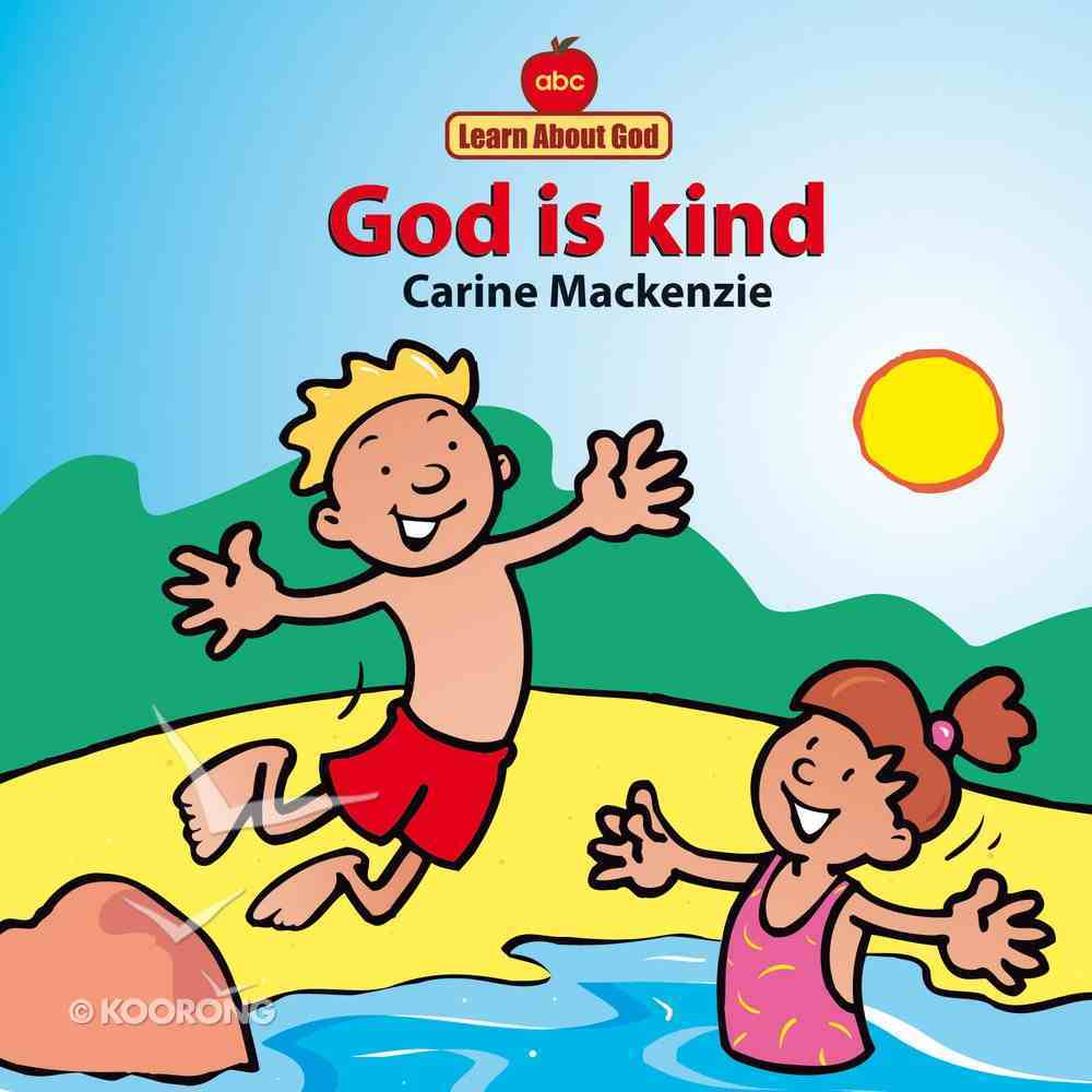God is Kind (Learn About God Series) Board Book