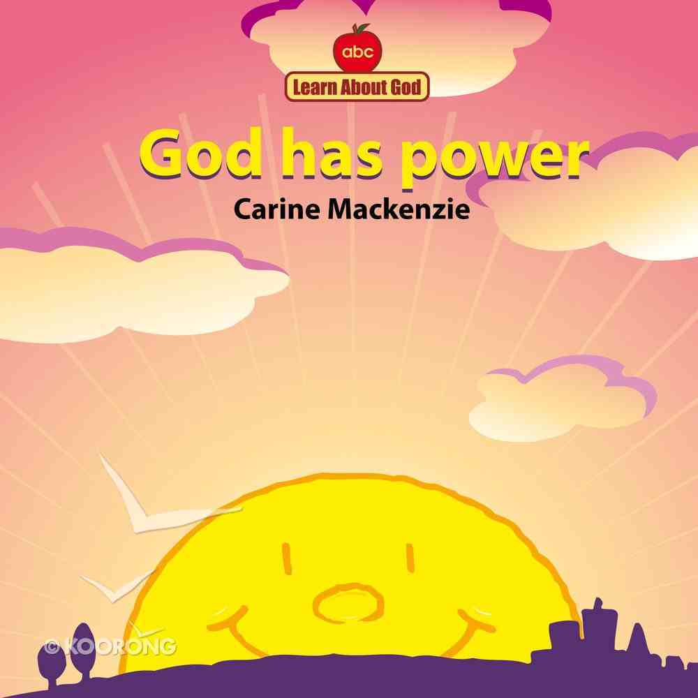 God Has Power (Learn About God Series) Board Book