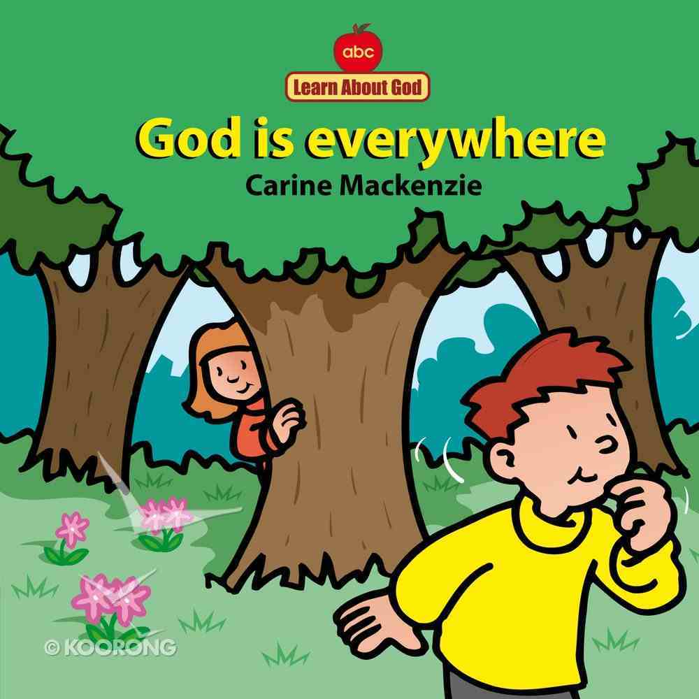 God is Everywhere (Learn About God Series) Board Book