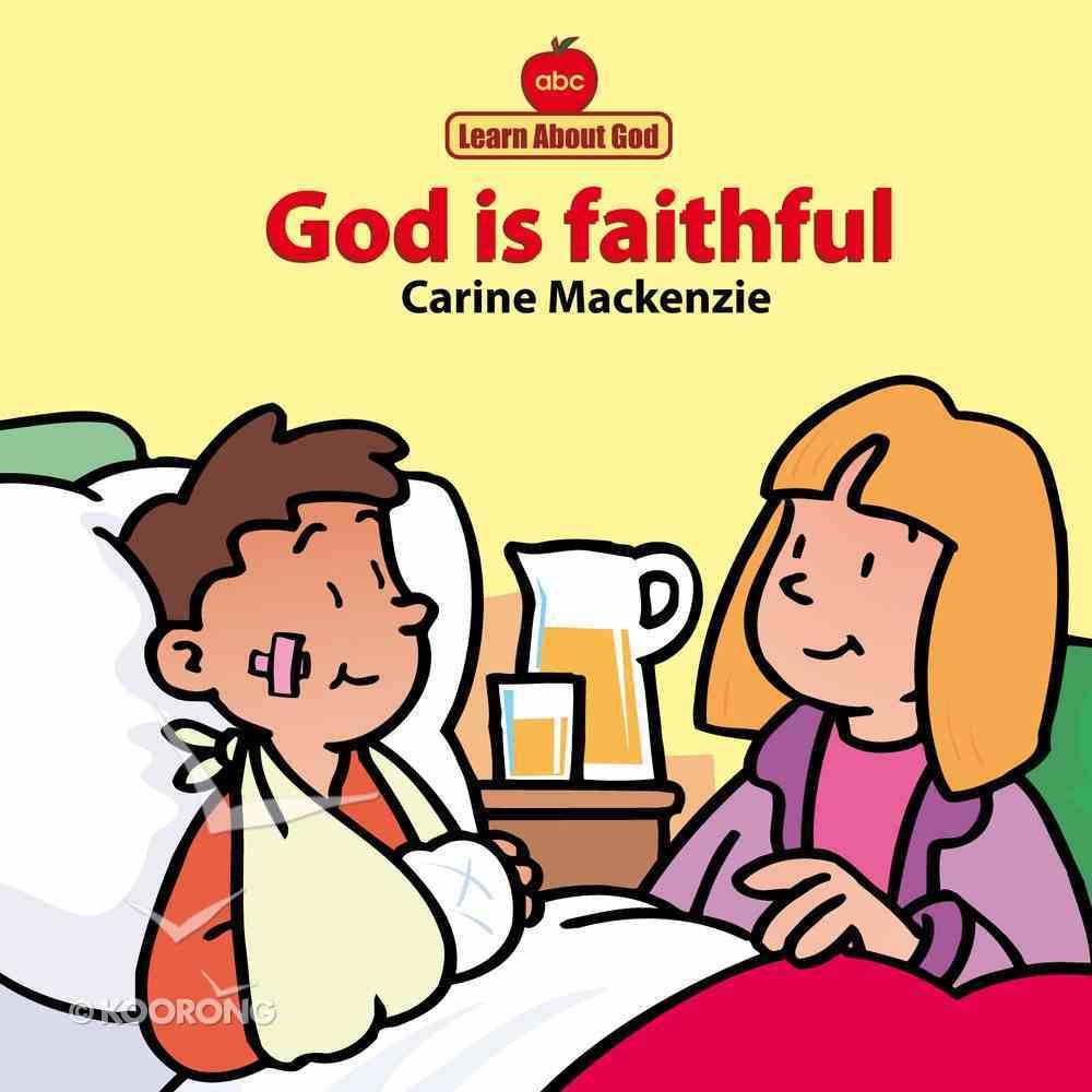 God is Faithful (Learn About God Series) Board Book