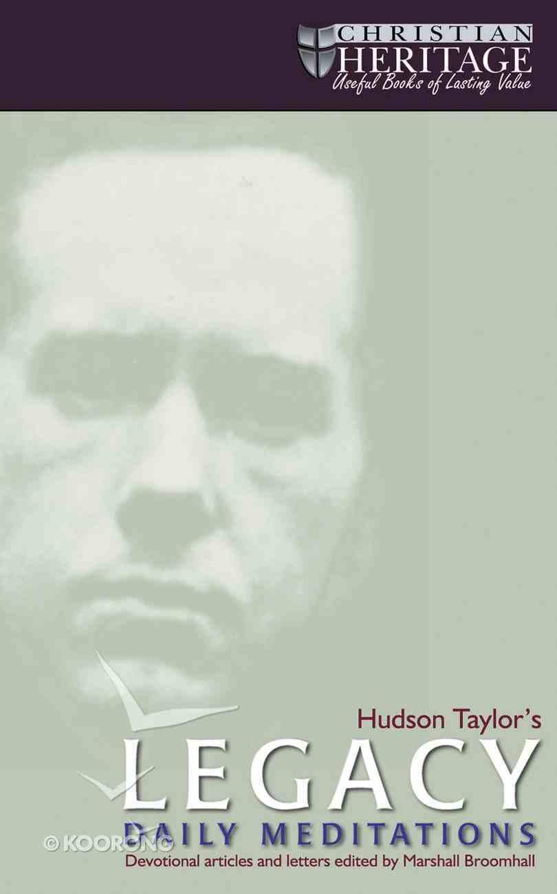 Hudson Taylor's Legacy Paperback