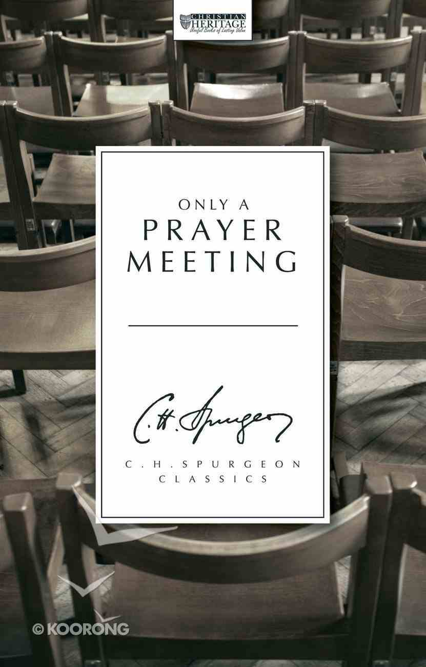 Only a Prayer Meeting Hardback