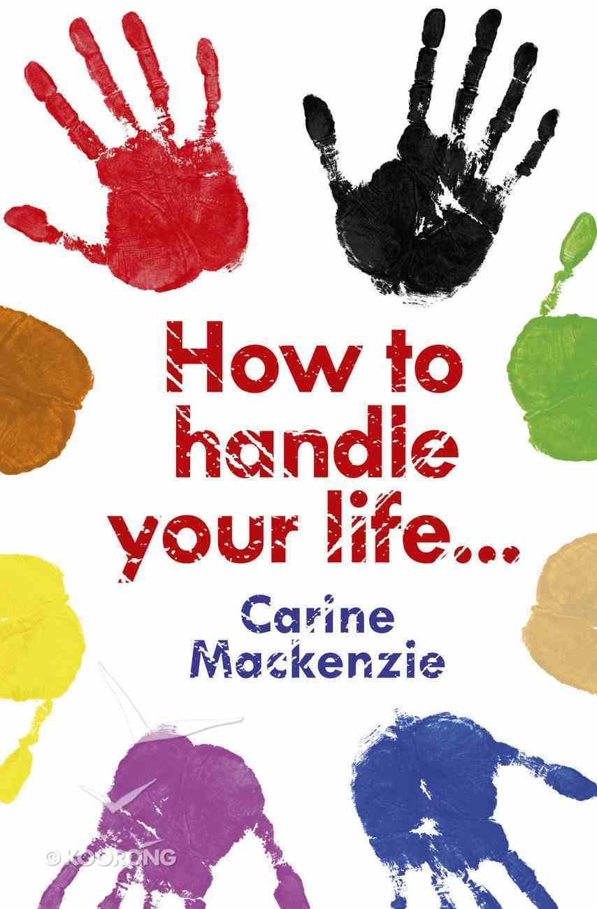 How to Handle Your Life... Paperback