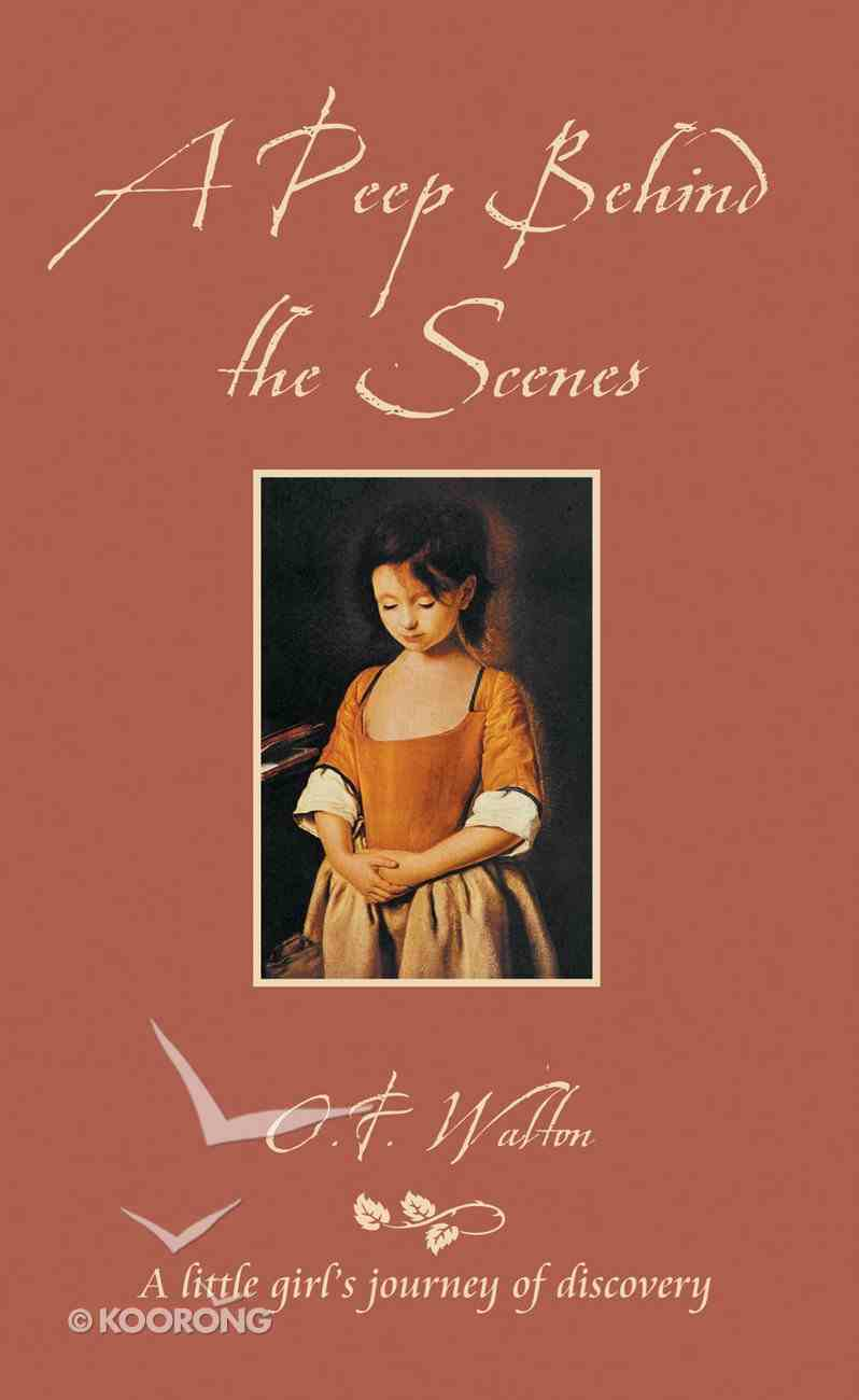 A Peep Behind the Scenes (Classic Fiction Series) Paperback