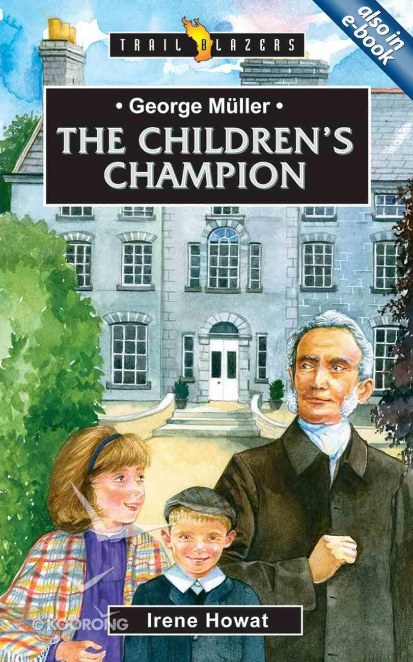 George Muller - the Children's Champion (Trail Blazers Series) Mass Market