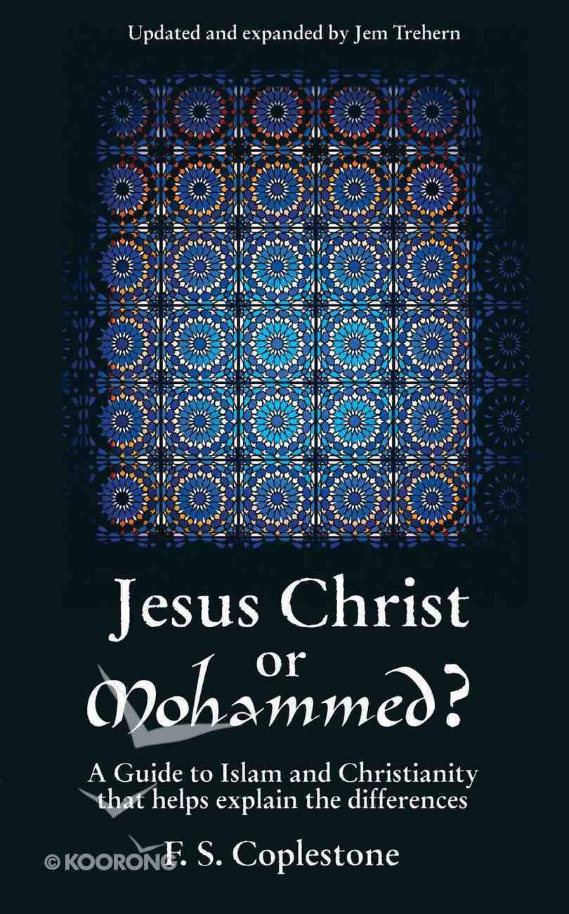 Jesus Christ Or Mohammed? Paperback