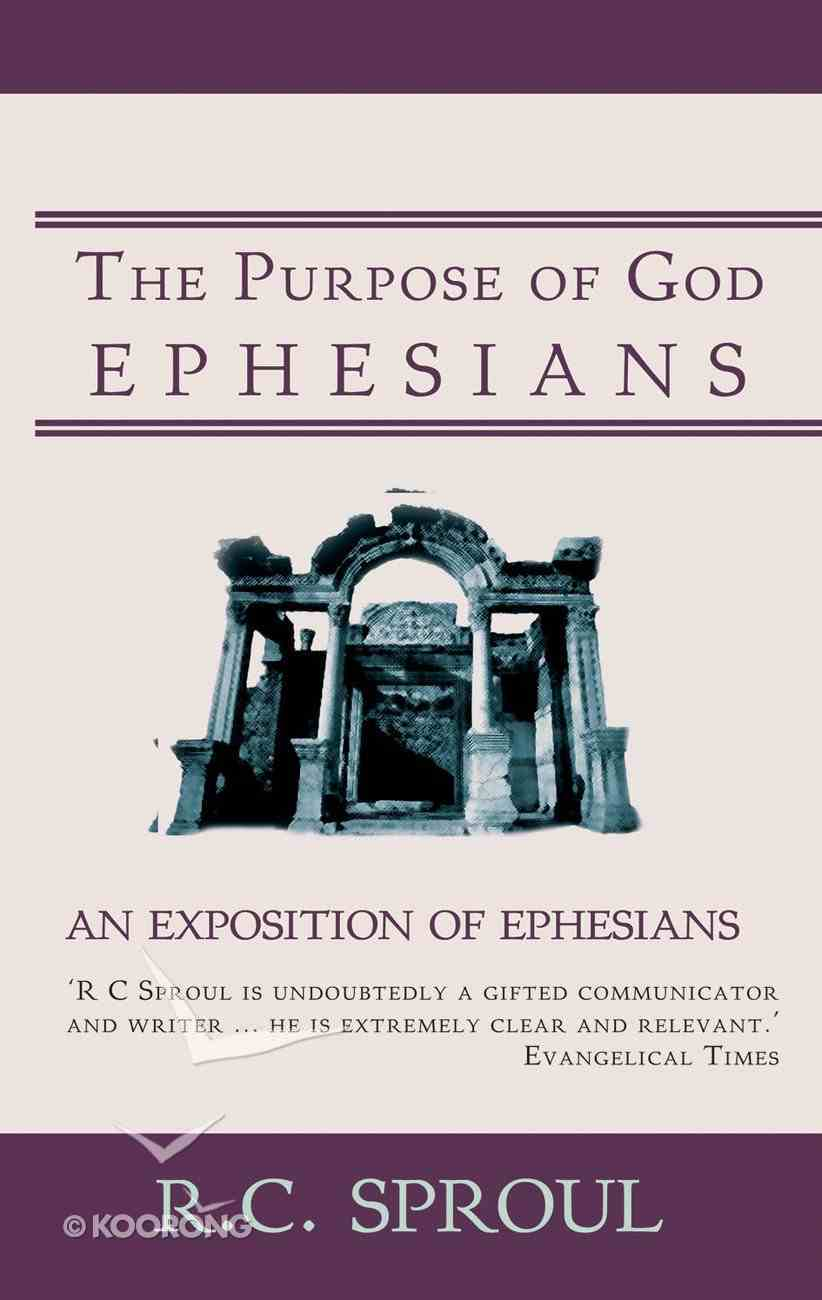 Purpose of God: Ephesians Hardback