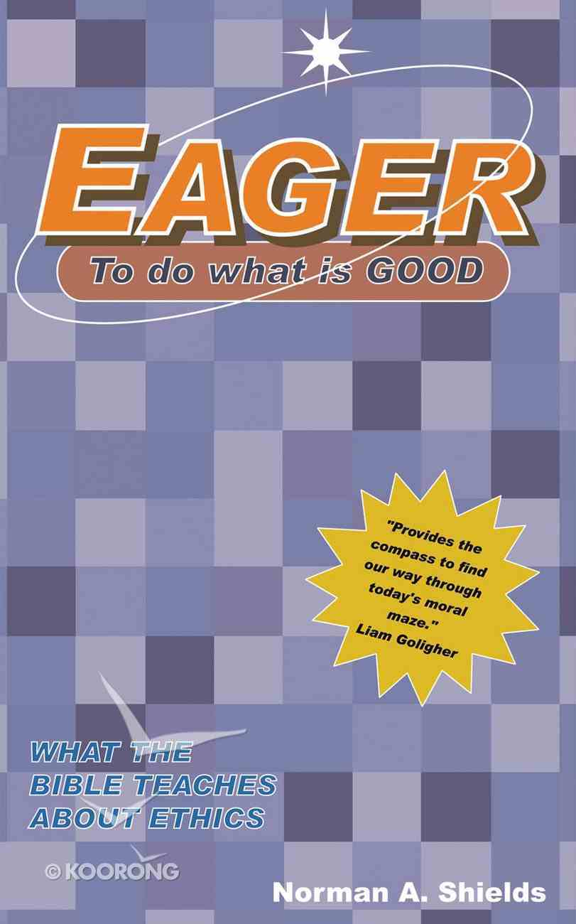 Eager to Do What is Good Paperback