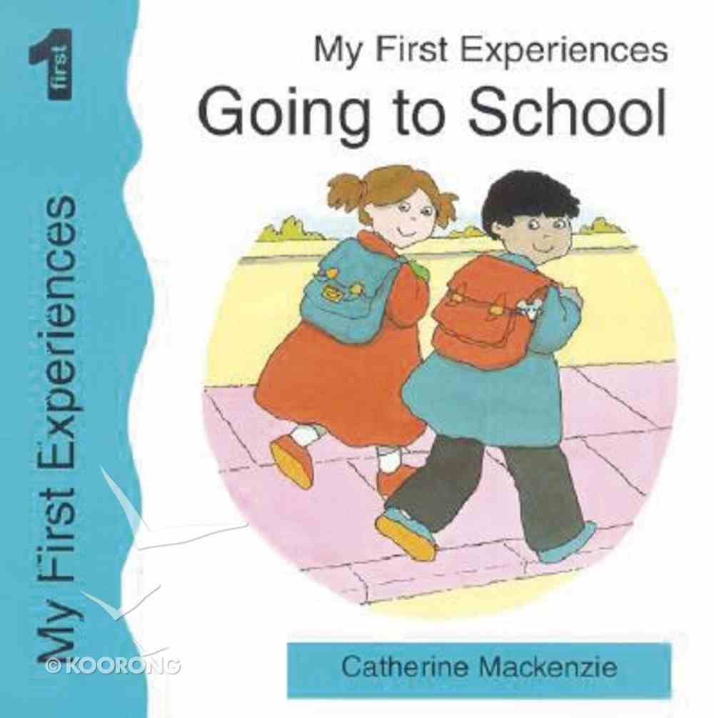 Going to School (My First Experiences Series) Paperback