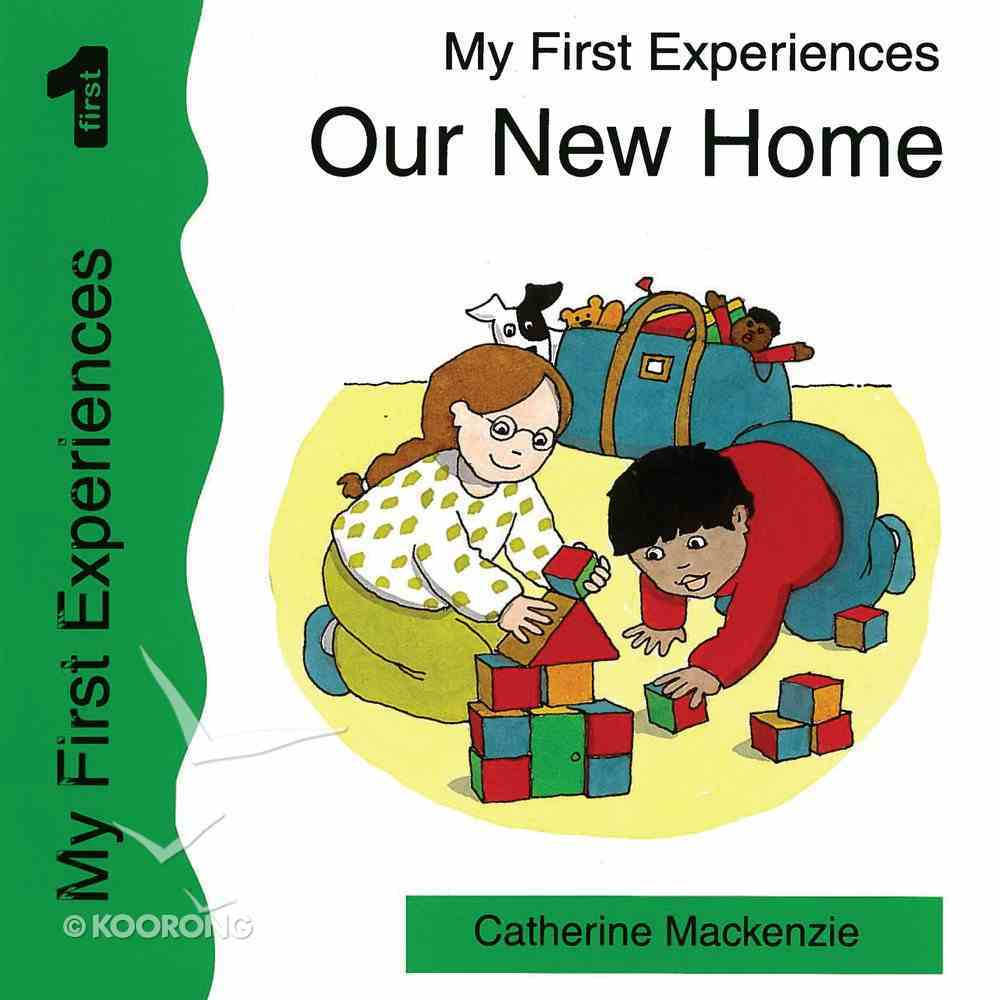 Our New Home (My First Experiences Series) Paperback