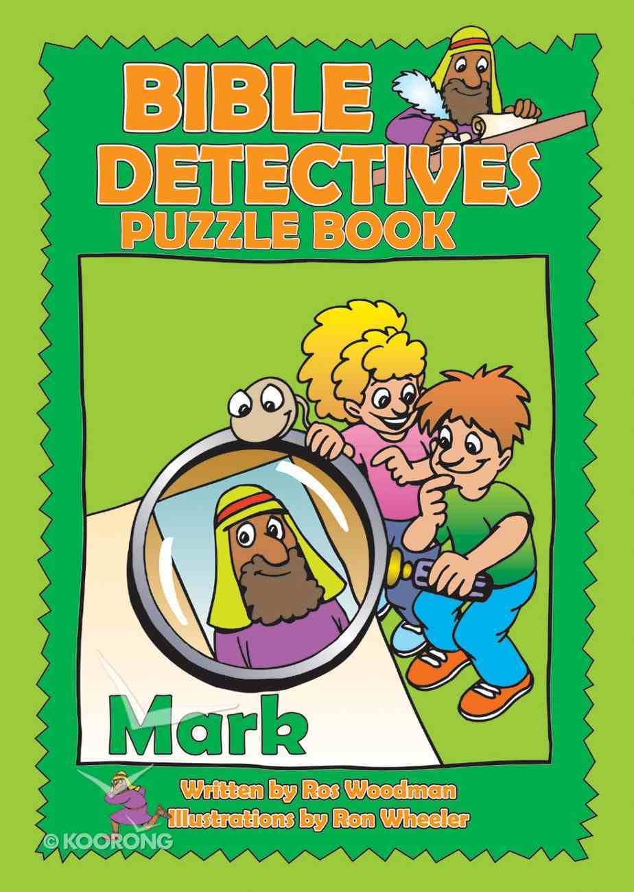 Mark (Puzzle Book) (Bible Detectives Series) Paperback