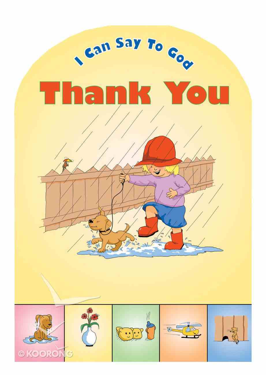 Thank You (I Can Say To God Series) Board Book