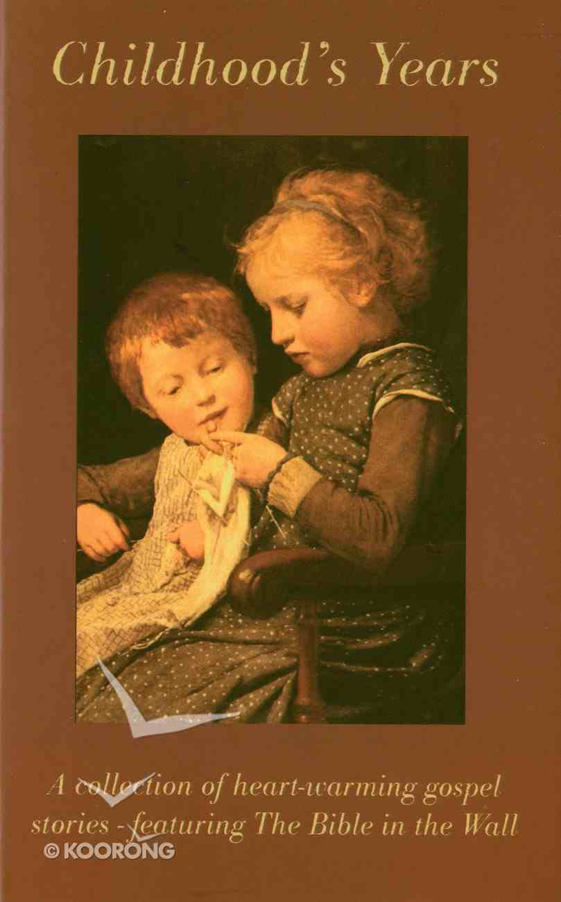 Childhood's Years (Classic Fiction Series) Mass Market