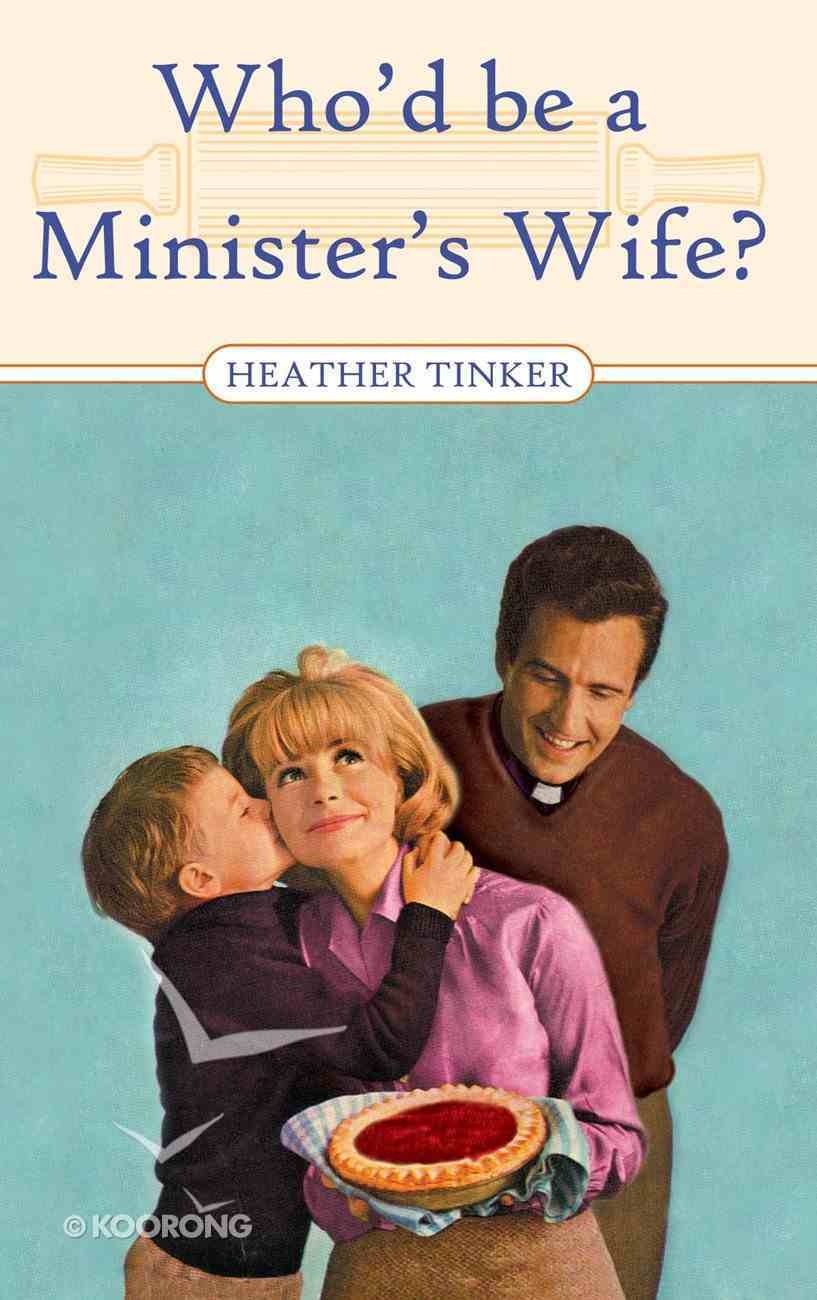 Who'd Be a Minister's Wife? Paperback