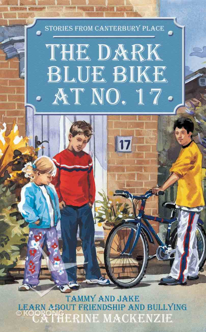 The Canterbury Place: Dark Blue Bike At No. 17 (Stories From Canterbury Place Series) Mass Market