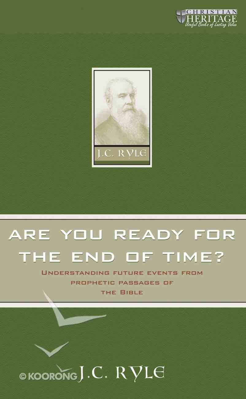 Are You Ready For the End of Time? (Christian Heritage Series) Mass Market