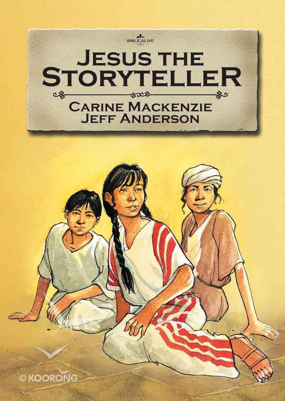 Jesus the Storyteller (Bible Alive Series) Paperback