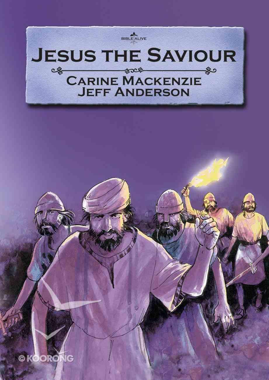 Jesus the Saviour (Bible Alive Series) Paperback