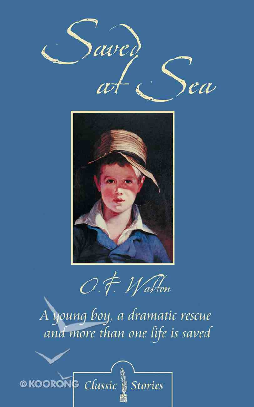 Saved At Sea (Classic Fiction Series) Paperback