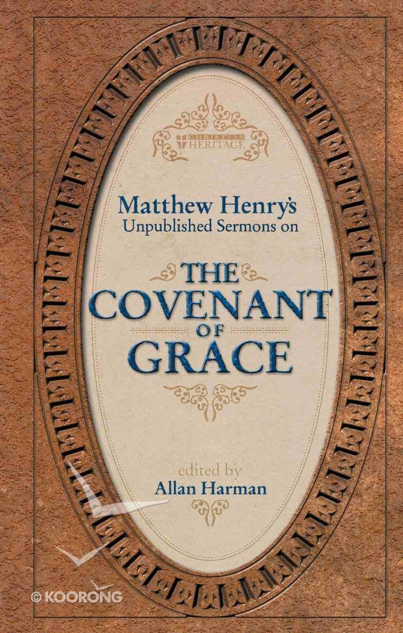 Matthew Henry's Sermons on the Covenant of Grace Hardback