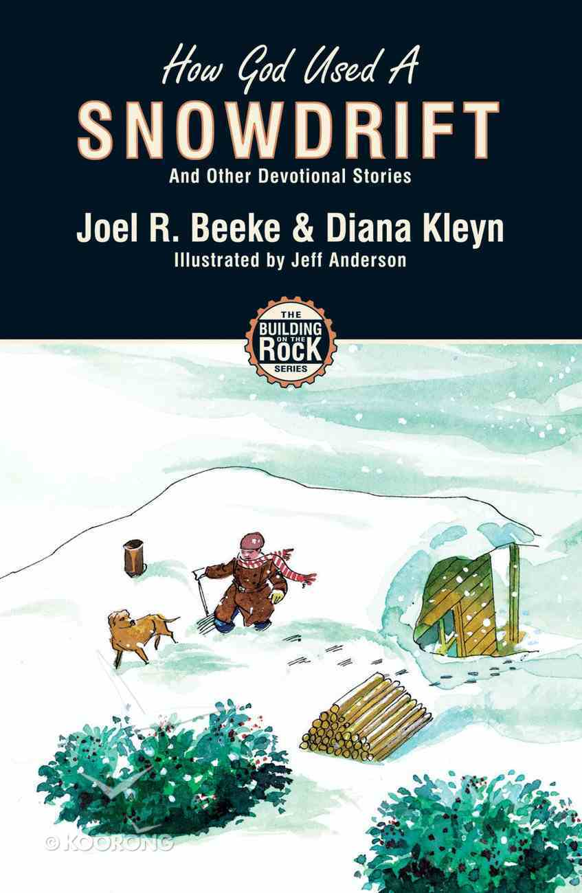 How God Used a Snowdrift (#03 in Building On The Rock Series) Paperback