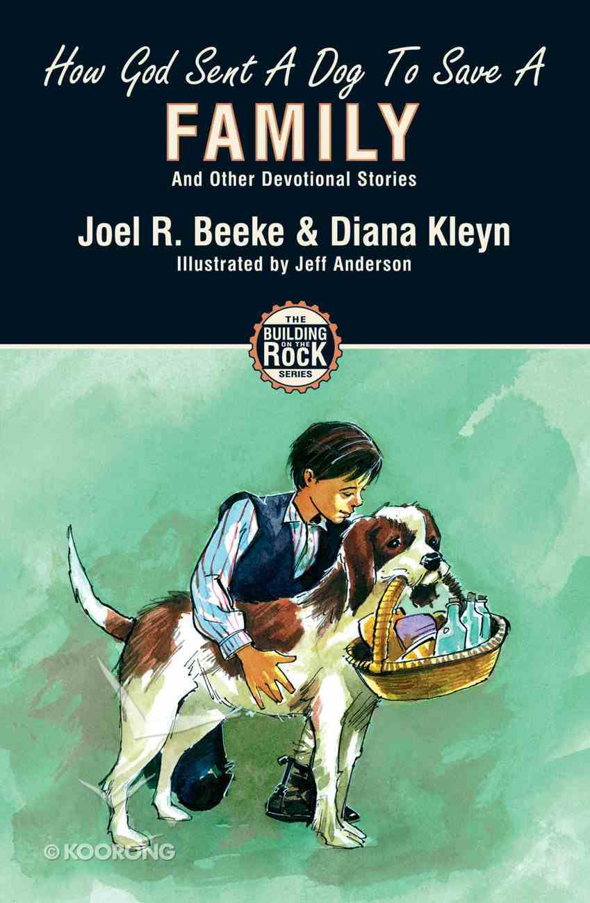 How God Sent a Dog to Save a Family (#05 in Building On The Rock Series) Paperback