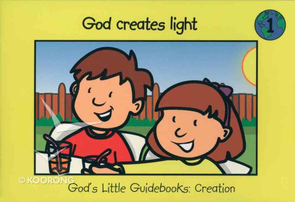 God Creates Light (#01 in God's Little Guidebooks Creation Series) Paperback