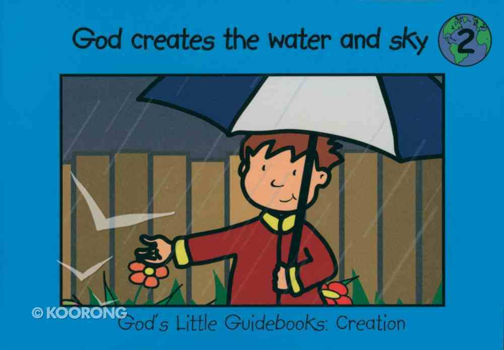 God Creates the Water and the Sky (#02 in God's Little Guidebooks Creation Series) Paperback
