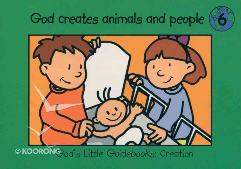 God Creates Animals and People (#06 in God's Little Guidebooks Creation Series) Paperback