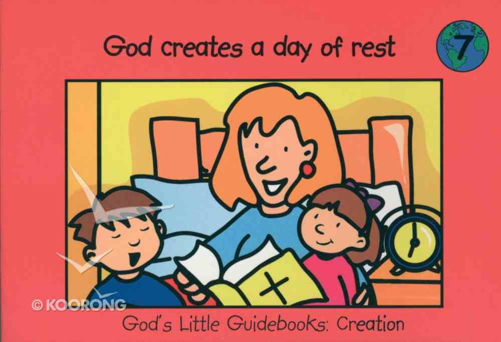 God Creates a Day of Rest (#07 in God's Little Guidebooks Creation Series) Paperback