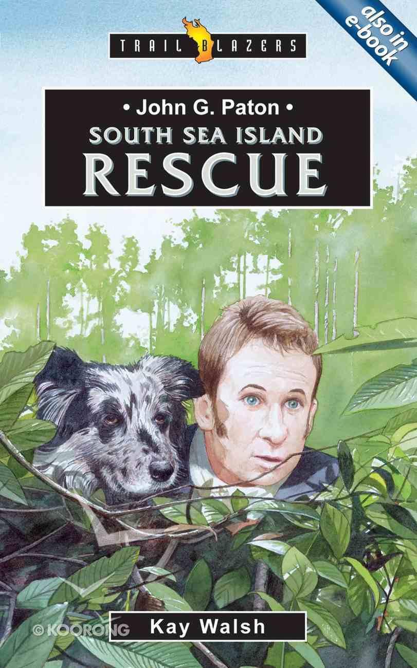 John G Paton - South Sea Island Rescue (Trail Blazers Series) Paperback