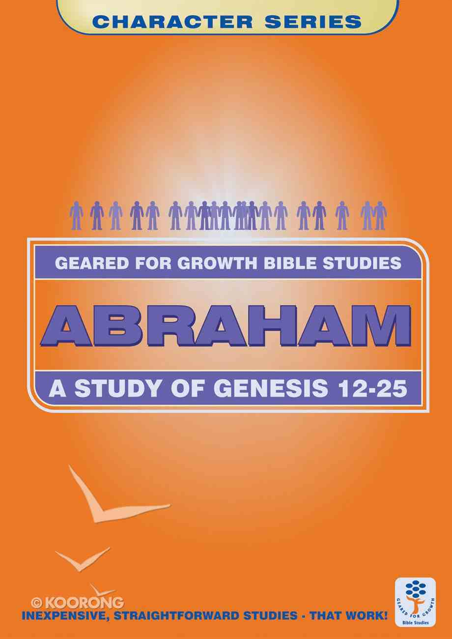 Abraham (Geared For Growth Characters Series) Paperback