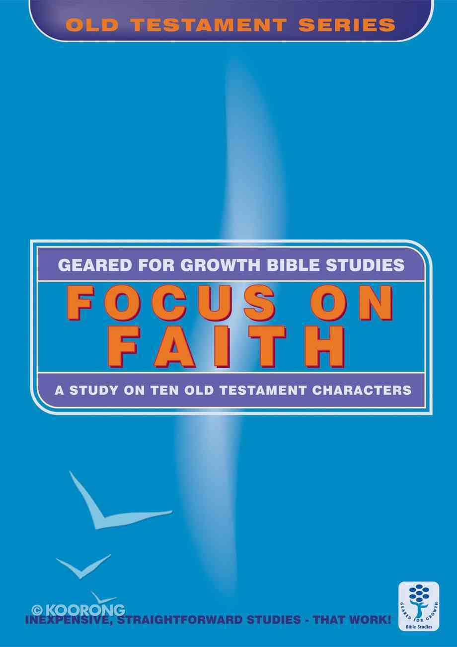 Focus on Faith (Geared For Growth Characters Series) Paperback