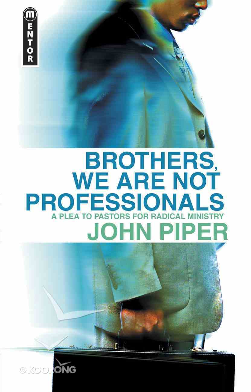 Brothers, We Are Not Professionals Paperback