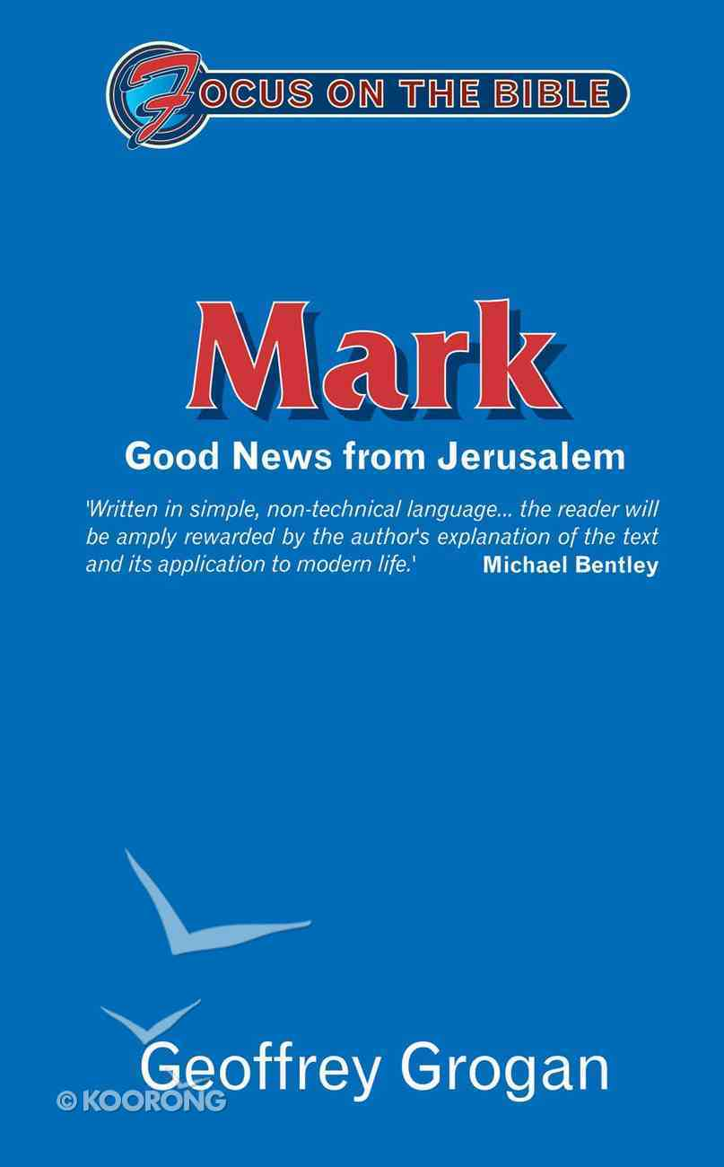 Mark (Focus On The Bible Commentary Series) Paperback