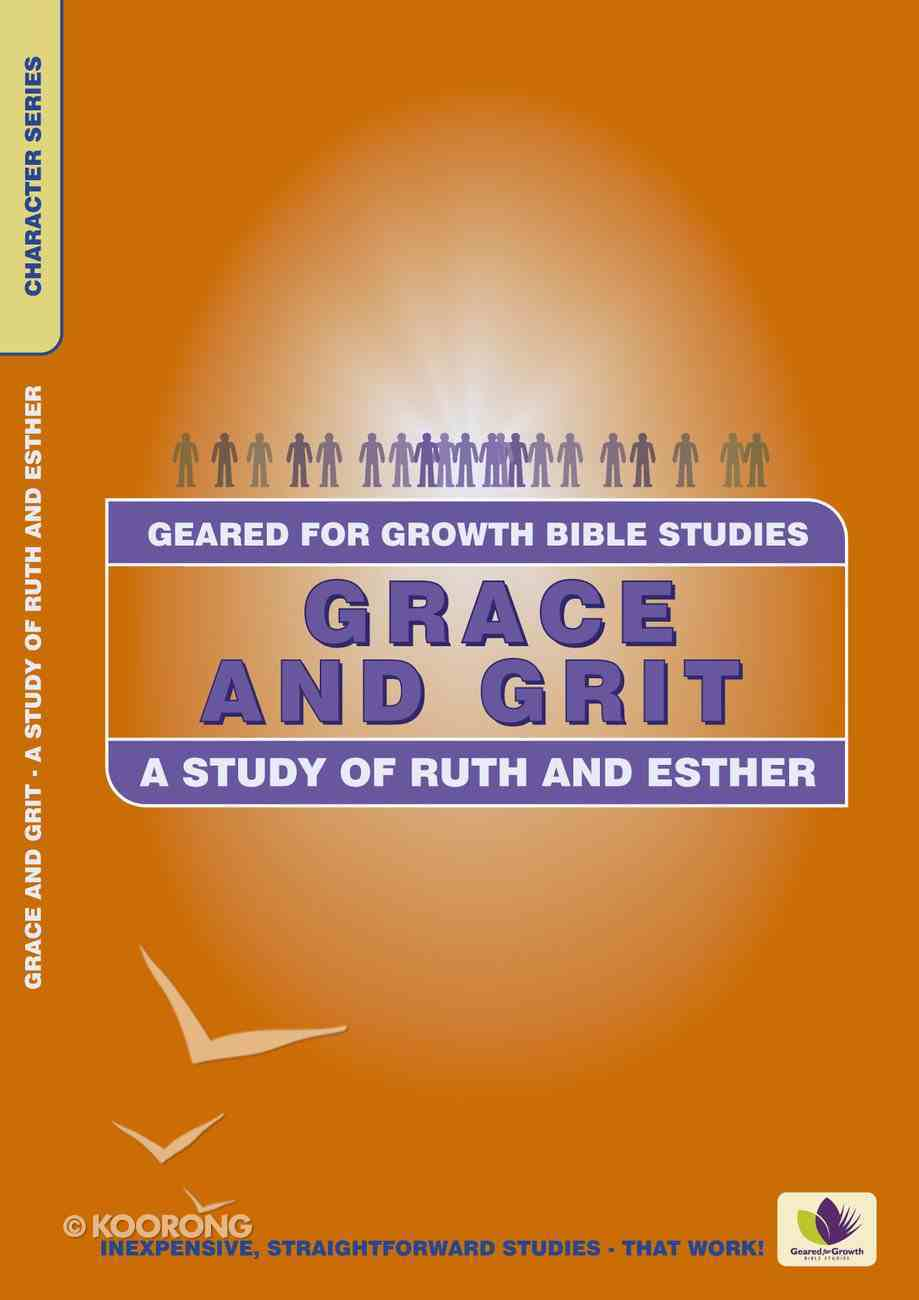 Grace & Grit (Geared For Growth Characters Series) Paperback