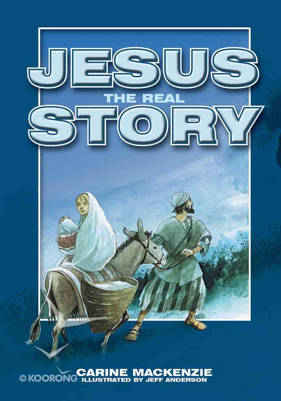 Jesus, the Real Story Hardback