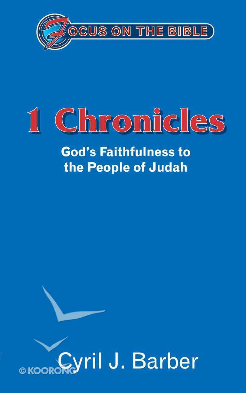 1 Chronicles (Focus On The Bible Commentary Series) Paperback