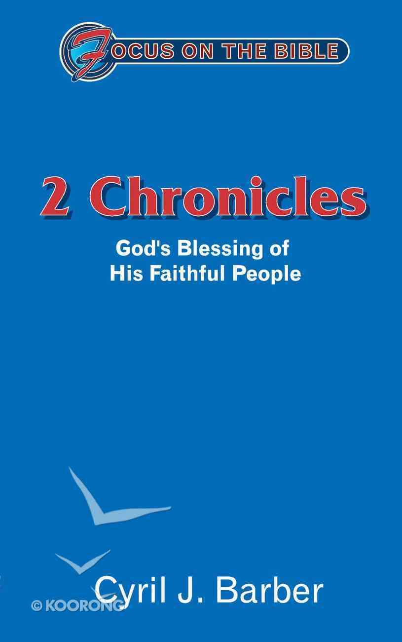 2 Chronicles (Focus On The Bible Commentary Series) Paperback