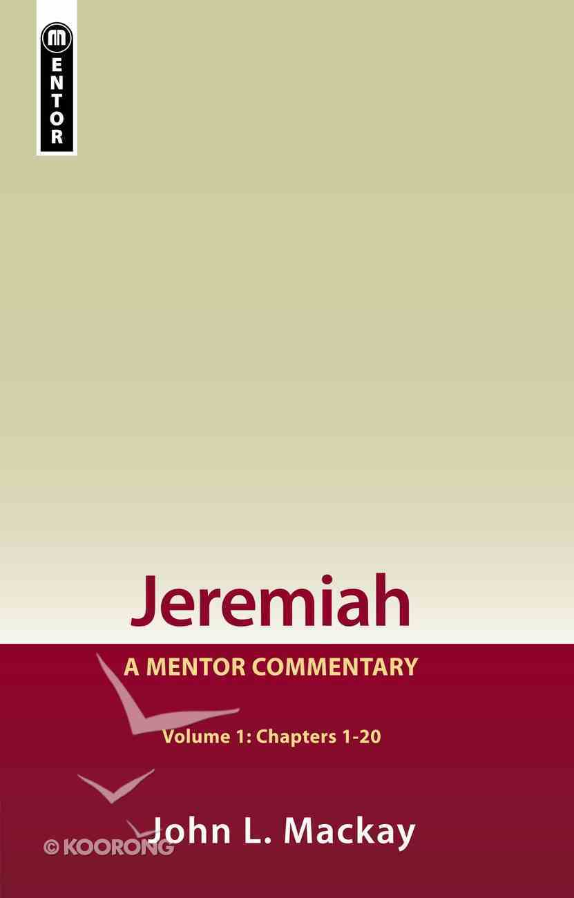 Jeremiah (Volume 1) (Mentor Commentary Series) Hardback