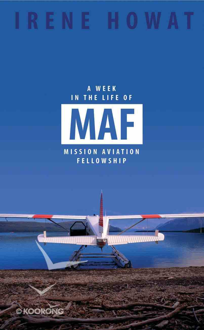 A Week in the Life of Maf (Missionary Aviation Fellowship) Paperback