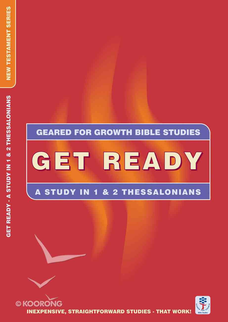Get Ready (Geared For Growth New Testament Series) Paperback