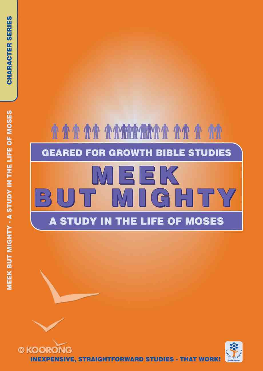 Meek and Mighty (Geared For Growth Characters Series) Paperback