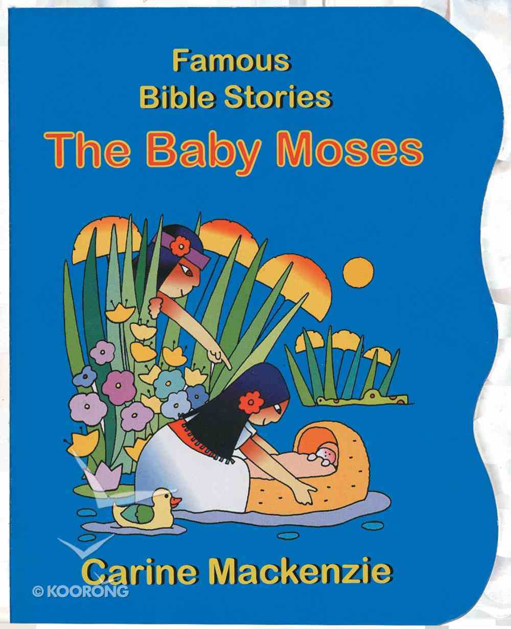 Baby Moses (Famous Bible Stories Series) Board Book