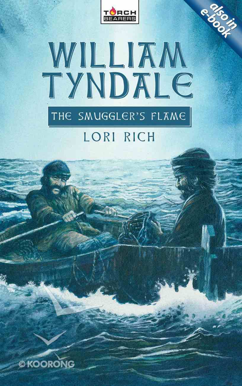William Tyndale, the Smuggler's Flame (Torchbearers Series) Mass Market