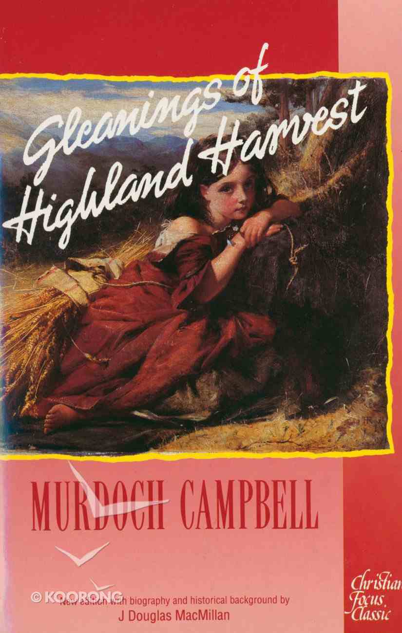 Gleanings of Highland Harvest (Christian Heritage Series) Paperback