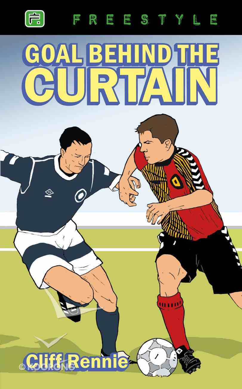 Freestyle: Goal Behind the Curtain (Freestyle Fiction Series) Paperback