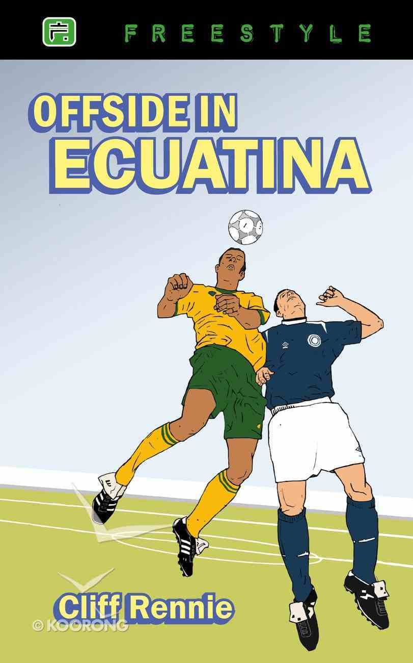 Offside in Ecuatina (Freestyle Fiction Series) Paperback